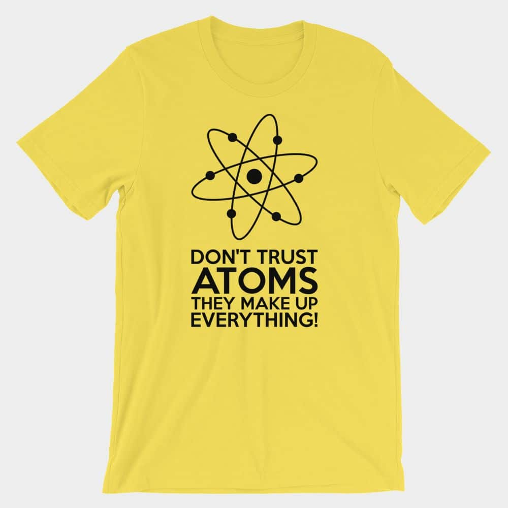 Don't Trust Atoms T-Shirt Gelb