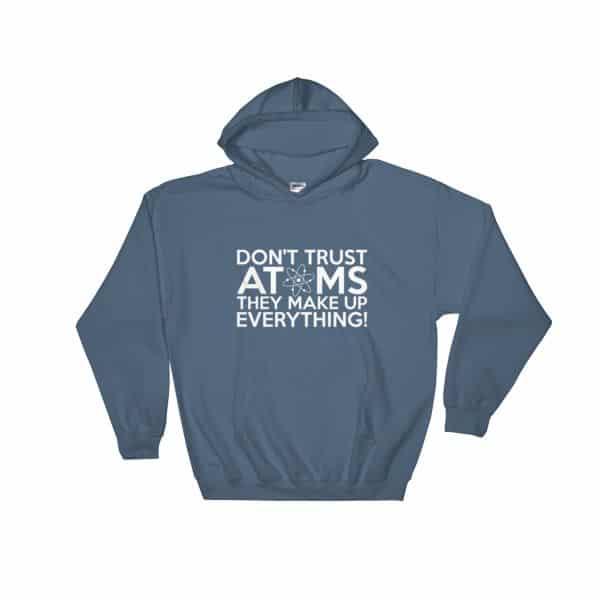 Don't Trust Atoms T-Shirt Hoodie
