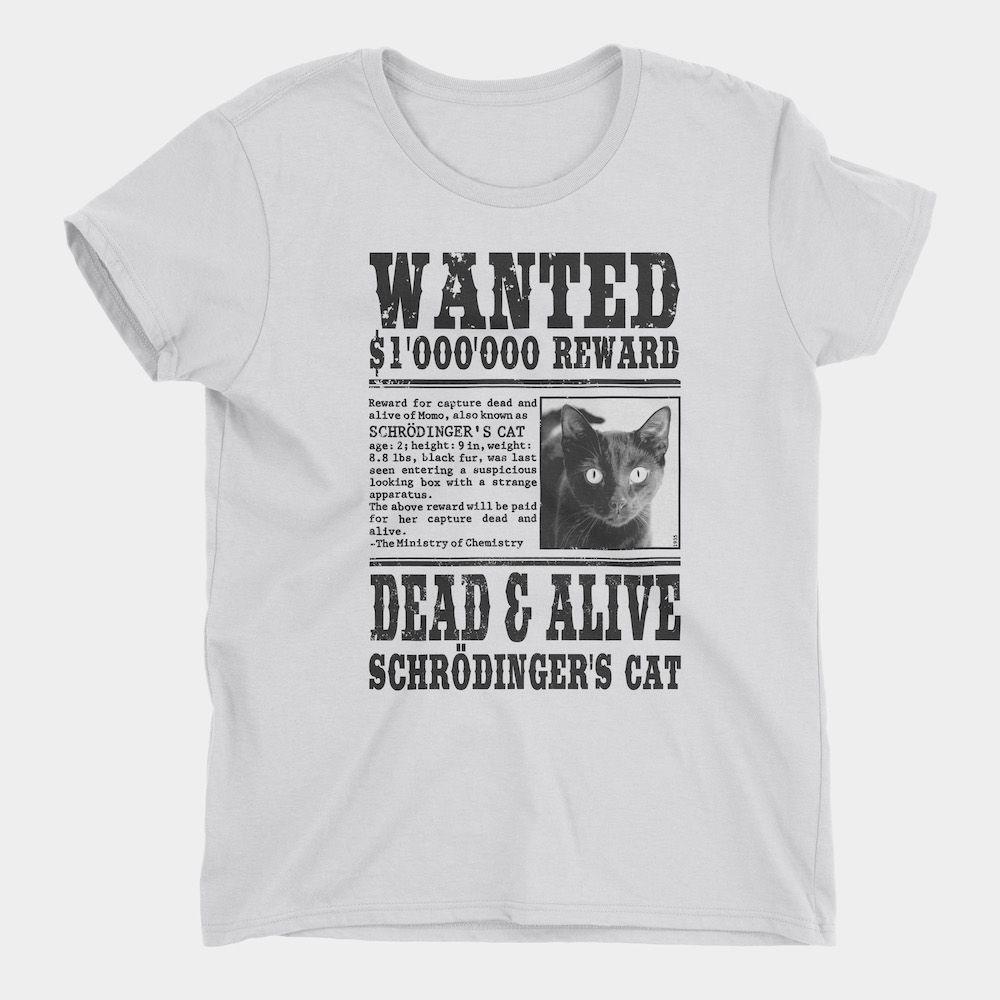 Wanted Schrödinger's Cat T-Shirt Ladies White