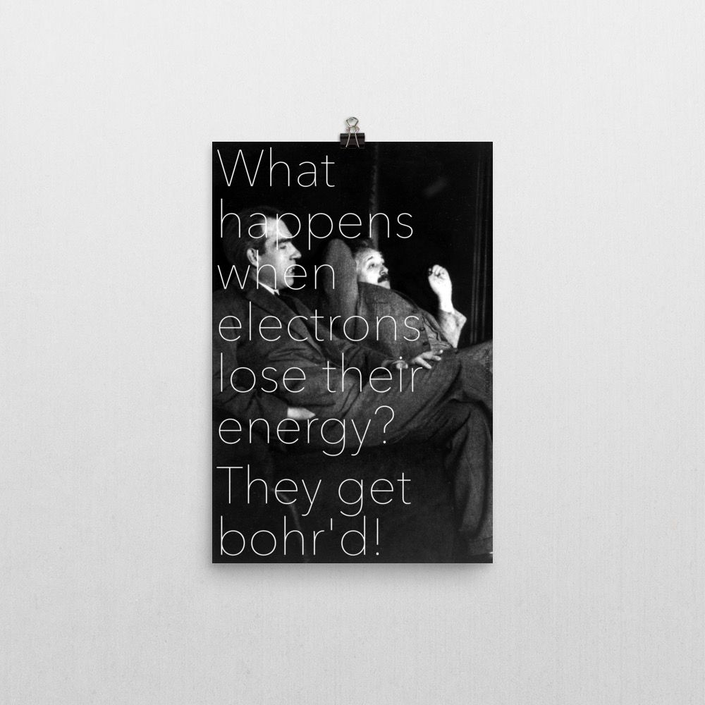 Bohr'd Electrons Poster 12x18