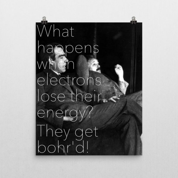 Bohr'd Electrons Poster 16x20