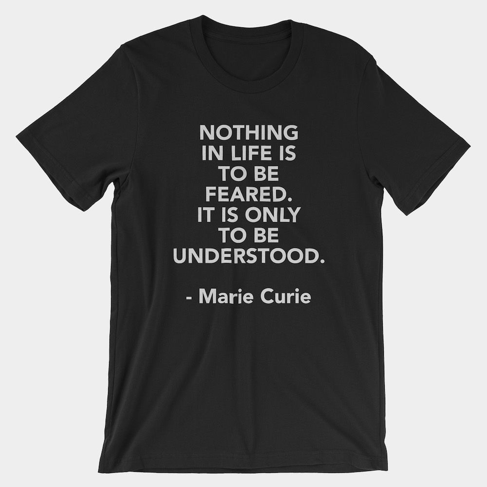 Curie No Fear Quote T-Shirt Black 3001