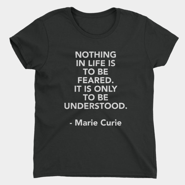 Curie No Fear Quote T-Shirt Ladies Black