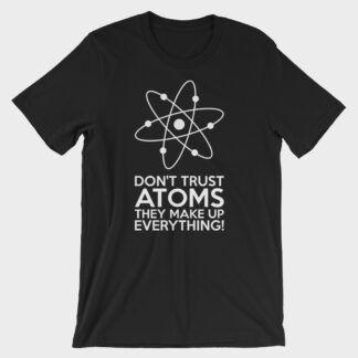 Don't Trust Atoms T-Shirt Unisex Black