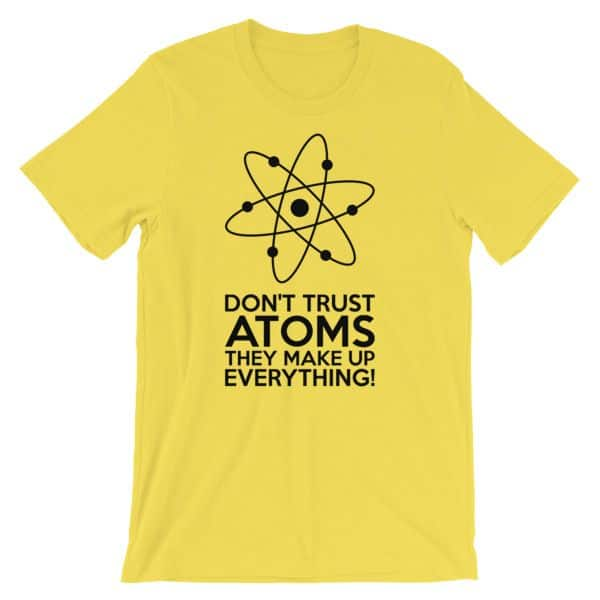 Don't Trust Atoms T-Shirt Yellow