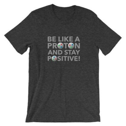Be like a proton t-shirt