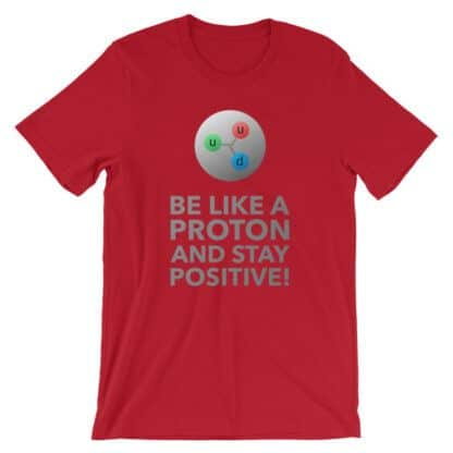 Be like a proton t-shirt