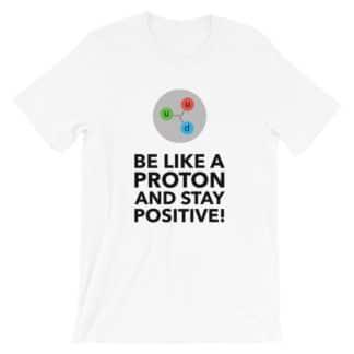 Be like a Proton T-Shirt White
