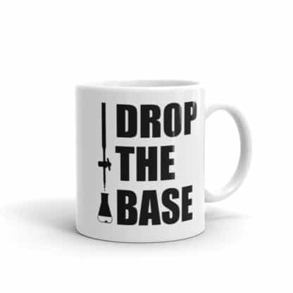 Drop the Base Mug