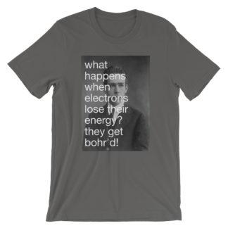 Bohr'd Electrons T-Shirt Science Joke asphalt