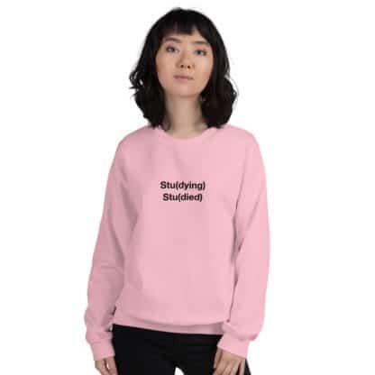 Stu(dying) Stu(died) Sweatshirt Unisex model