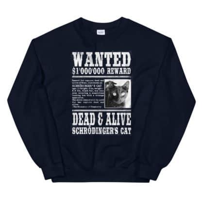 Wanted: Schrodinger's Cat Sweatshirt